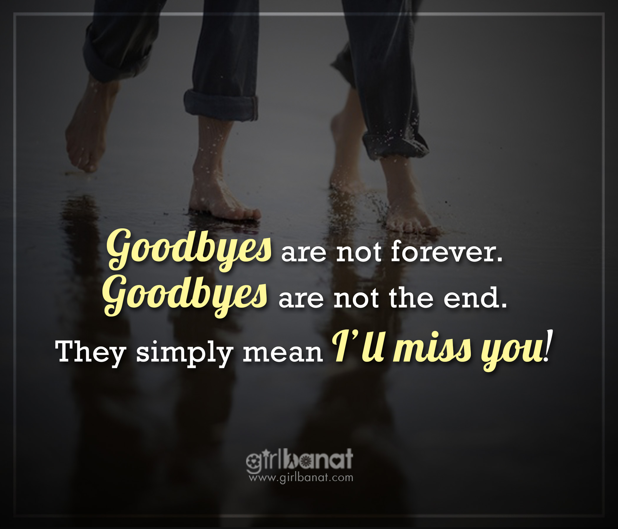 Goodbye Quotes and Messages to Special Someone that will Make you Cry